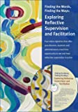 Finding the Words, Finding the Ways: Exploring Reflective Supervision and Facilitation (DVD and Manual)