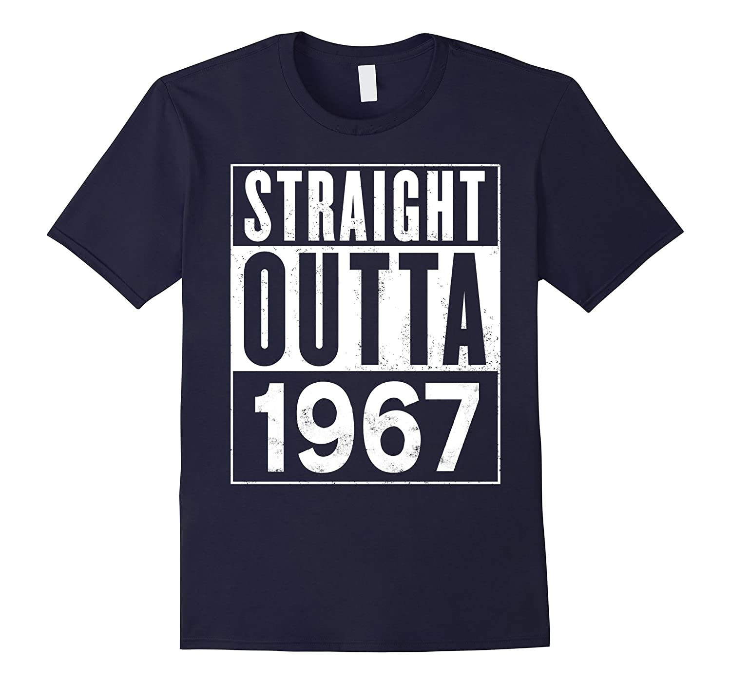 Straight Outta 1967 50th Funny T-Shirt-Vaci