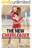 The New Cheerleader (First Time Feminization, Crossdressing, Transgender)