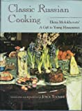 Classic Russian Cooking: Elena Molokhovets' a Gift to Young Housewives