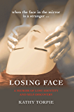 Losing Face: A Memoir of Lost Identity and Self Discovery