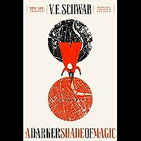 A Darker Shade of Magic: A Novel (Shades of Magic Book 1)
