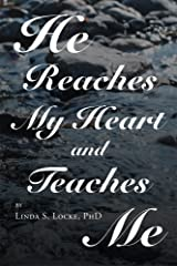 He Reaches My Heart and Teaches Me Kindle Edition