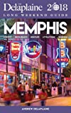 MEMPHIS - The Delaplaine 2018 Long Weekend Guide