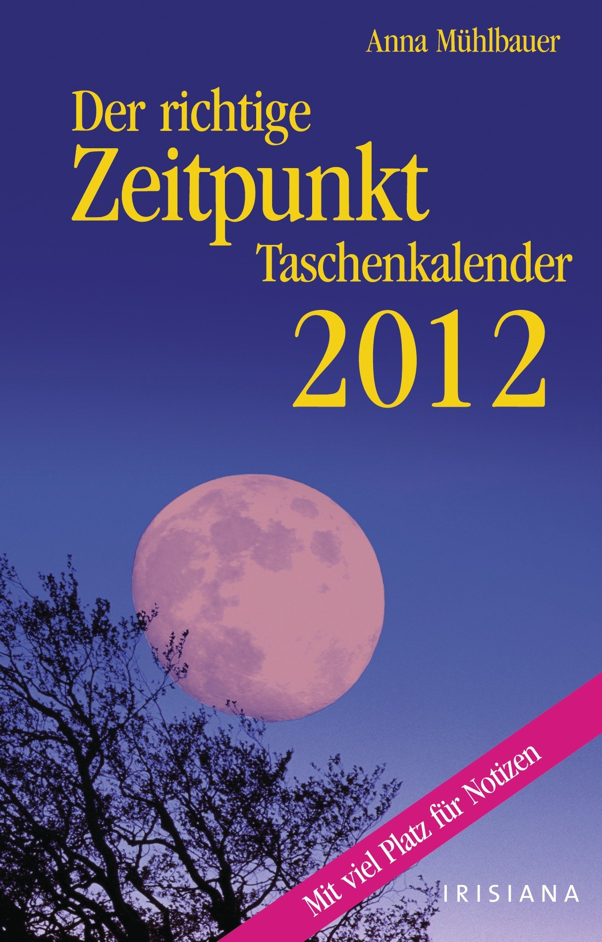 Der richtige Zeitpunkt 2012 Taschenkalender