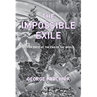 The Impossible Exile: Stefan Zweig at the End of the World (English Edition)