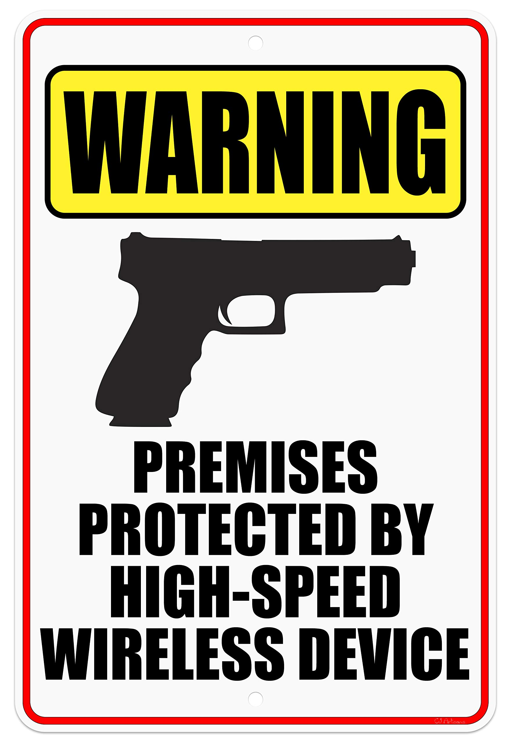 Cj Artisans Premises Protected By High Speed Wireless Device Glock 8x12 Aluminum Warning Sign Glk