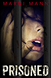 Prisoned: A Dark Twisted Erotic Standalone