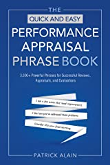 The Quick and Easy Performance Appraisal Phrase Book: 3,000+ Powerful Phrases for Successful Reviews, Appraisals and Evaluations Kindle Edition
