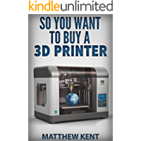 So You Want to Buy a 3d Printer