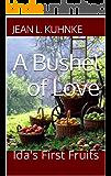 A Bushel of Love: Ida's First Fruits