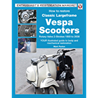 How to Restore Classic Largeframe Vespa Scooters: Rotary Valve 2-Strokes 1959 to 2008 (Enthusiast's Restoration Manual series)