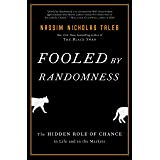 Fooled by Randomness: The Hidden Role of Chance in Life and in the Markets (Incerto)