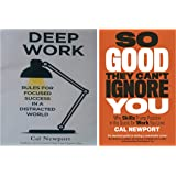 Deep Work + So Good They Can't Ignore You