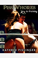 Piss Whores In Training (Collector's Edition) Kindle Edition