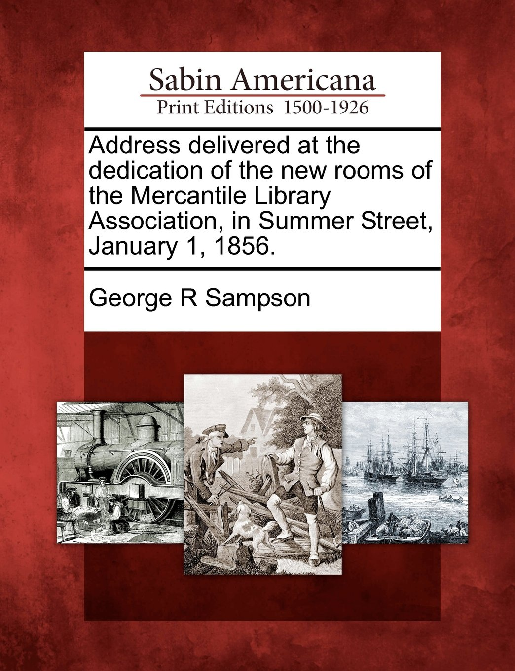 Read Online Address delivered at the dedication of the new rooms of the Mercantile Library Association, in Summer Street, January 1, 1856. pdf
