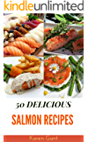 Salmon Recipes : 50 Delicious of Salmon Recipes (Salmon Recipes, How To Cook Salmon, Salmon Cookbook,  Making Salmon, Salmon cookbooks) (Karen Gant Recipes Cookbook No.1)