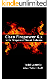 Cisco Firepower 6.x with Firepower Threat Defense (English Edition)