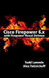 Cisco Firepower 6.x with Firepower Threat Defense (FTD): Next Generation Firewall (NGFW)