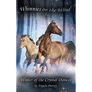 Winter of the Crystal Dances: A Wilderness Horse Adventure (Whinnies on the Wind Book 1)