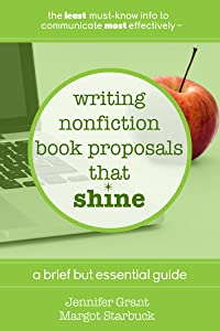 Writing Nonfiction Book Proposals That Shine: A Brief But Essential Guide