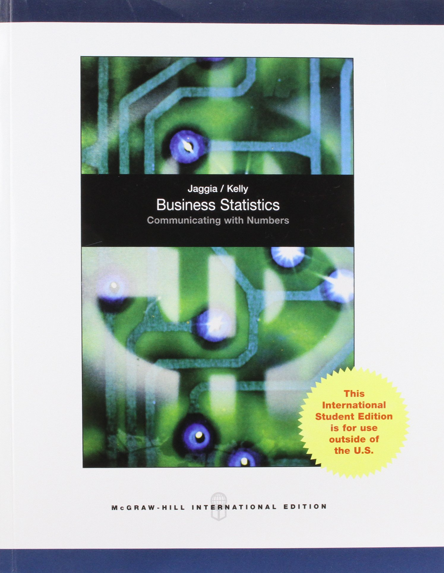 Business statistics communicating with numbers sanjiv jaggia business statistics communicating with numbers sanjiv jaggia alison kelly 9780071317610 amazon books fandeluxe Image collections