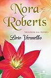 Lírio vermelho (Trilogia das flores Livro 3)