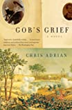 Gob's Grief: A Novel