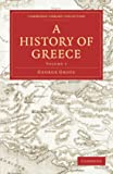 A History of Greece 12 Volume Paperback Set: A History of Greece Volume 1 (Cambridge Library Collection - Classics)