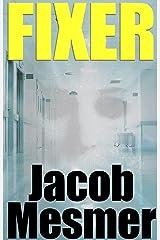 Fixer: Evil Hiding In Plain Sight Kindle Edition