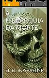 A HIERARQUIA DA MORTE
