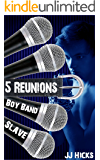 Reunions (Boy Band Slave Book 5)