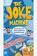 The Joke Machine: Create Your Own Jokes and Become Instantly Funny! Kindle Edition