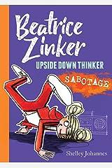 Sabotage: Beatrice Zinker, Upside Down Thinker, Book 3 Kindle Edition