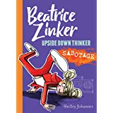Sabotage: Beatrice Zinker, Upside Down Thinker, Book 3