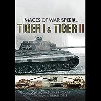 Tiger I & Tiger II (Images of War Special)