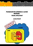 Fondamenti di architetture e servizi distribuiti: Cluster, Grid, Cloud