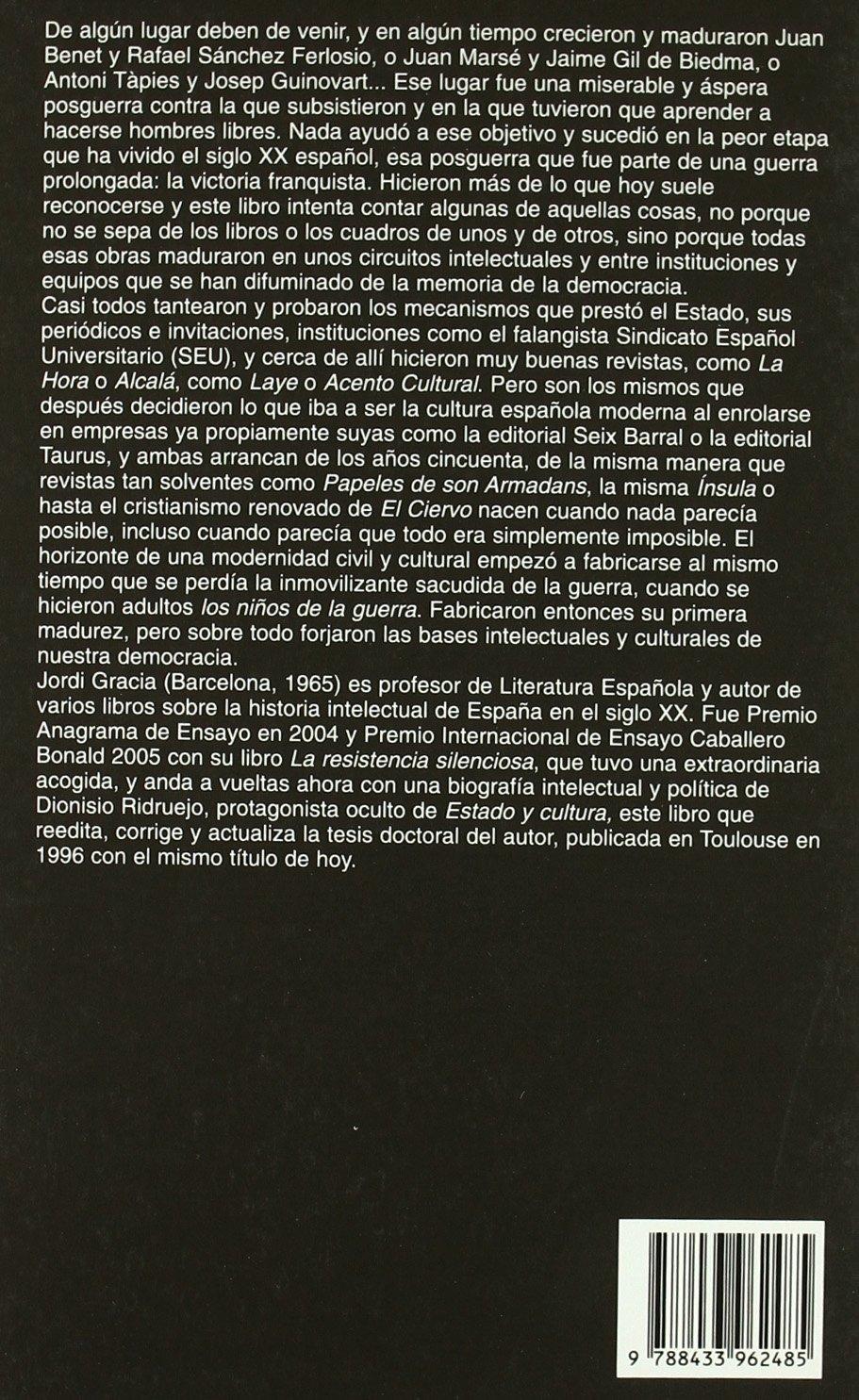 Estado y cultura: El despertar de una conciencia crítica bajo el franquismo, 1940-1962 Argumentos: Amazon.es: Gracia, Jordi: Libros