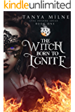 The Witch Born to Ignite: Book One in the Inferno Series