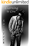 Learning To Live (Lucas's Story Book 2)