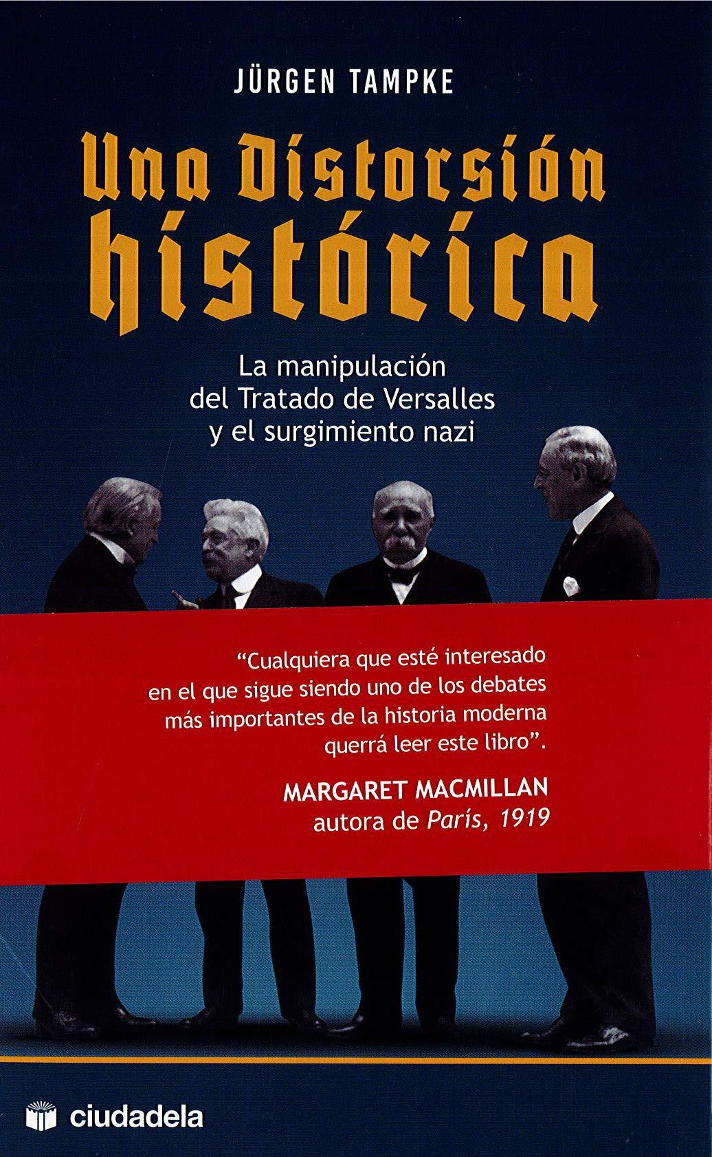 Una distorsión histórica. La manipulación del Tratado de Versalles ...