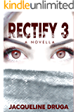Rectify 3: A Novella (The Rectify Series)