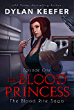 The Blood Princess: A Vampire Dark Fantasy Novel (The Blood Rite Saga: Season One Book 1)