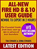 All New Fire HD 8 & 10 User Guide - Newbie to Expert in 2 Hours! (English Edition)