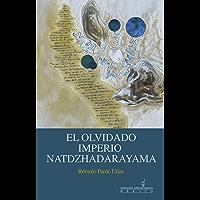 El olvidado imperio de Natdzhadarayama (Spanish Edition)