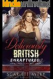 Deliciously British Part 2—Enraptured: Ménage Romance (British Romance Series)