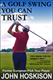 A Golf Swing You Can Trust (English Edition)