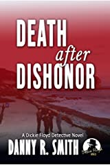 Death after Dishonor: A Dickie Floyd Detective Novel Kindle Edition