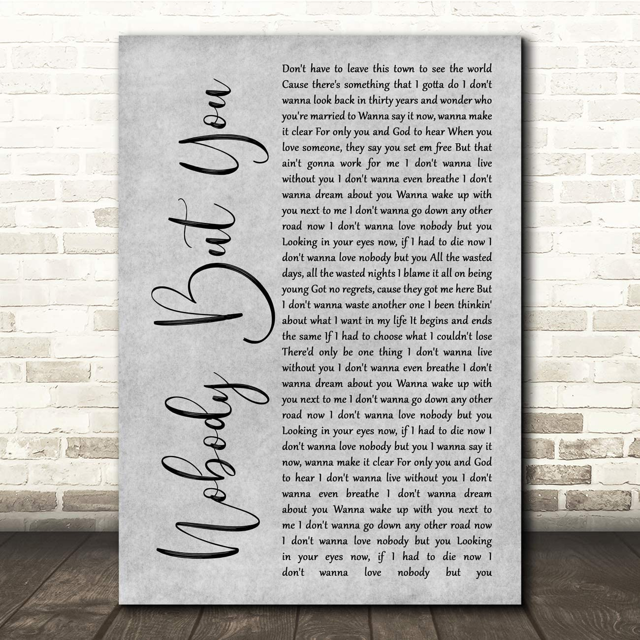 Amazon Com Nobody But You Grey Rustic Script Song Lyric Quote Music Print Office Products When you're not close to my body you're a bittersweet delight come and help me through the night. amazon com