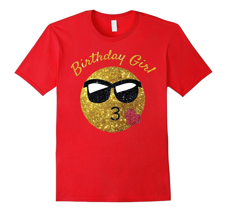 Birthday Emoji T Shirt Birthday Girl Heart Kiss Shades Emoji-CL
